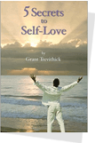 5 Secrets to Self-Love Book Cover - grant trevithick dallas tx real estate investor and author